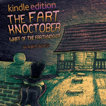The Fart Knoctober: Whiff of The Fartknocker (Kindle Edition)